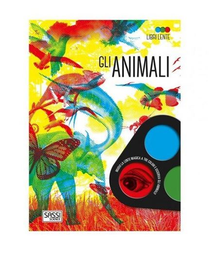 Libri Lente. Gli Animali - Sassi Science